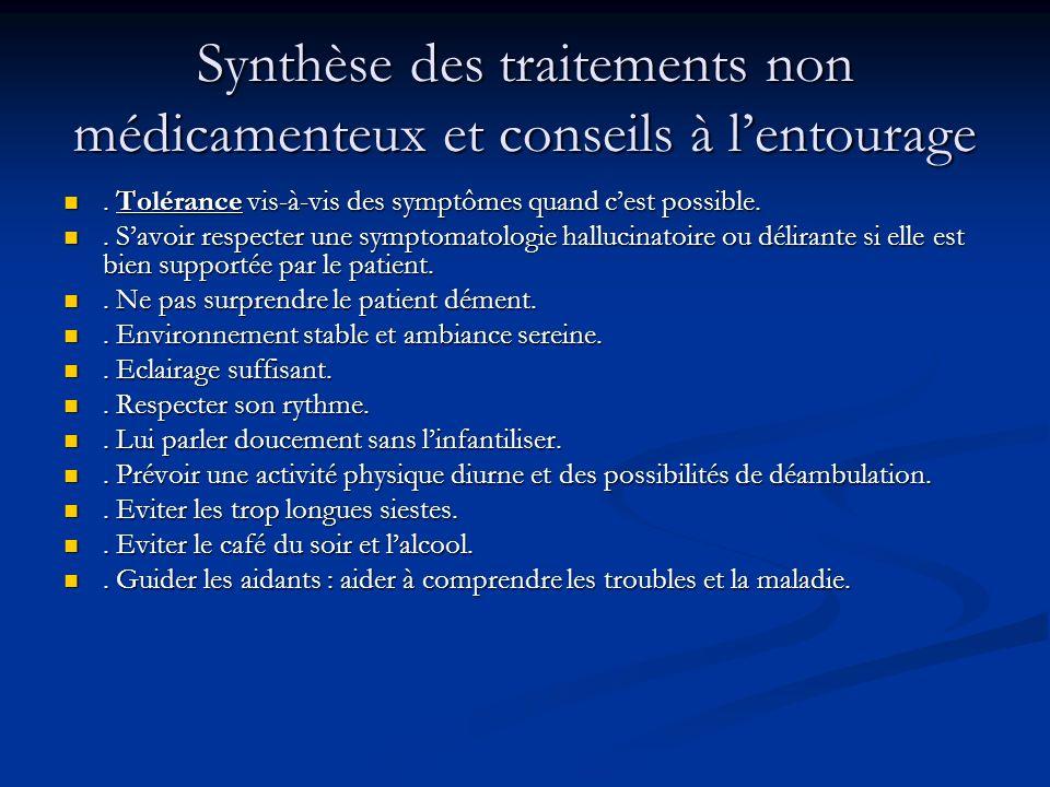 Synthèse des traitements non médicamenteux et conseils à lentourage. Tolérance vis-à-vis des symptômes quand cest possible.. Tolérance vis-à-vis des s