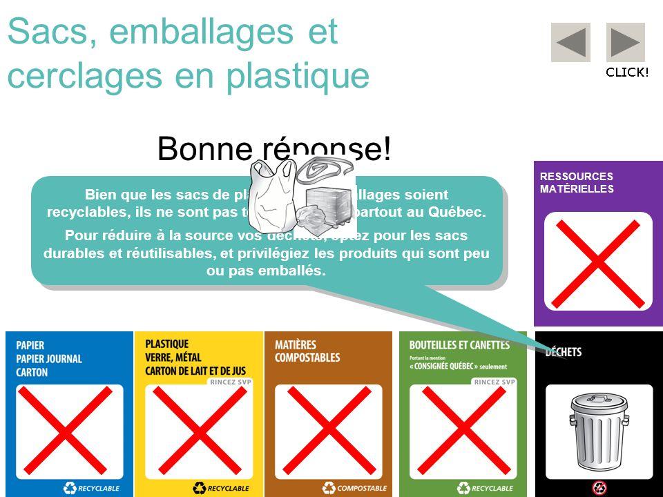 RESSOURCES MATÉRIELLES Sacs, emballages et cerclages en plastique Bien que les sacs de plastique et emballages soient recyclables, ils ne sont pas tou