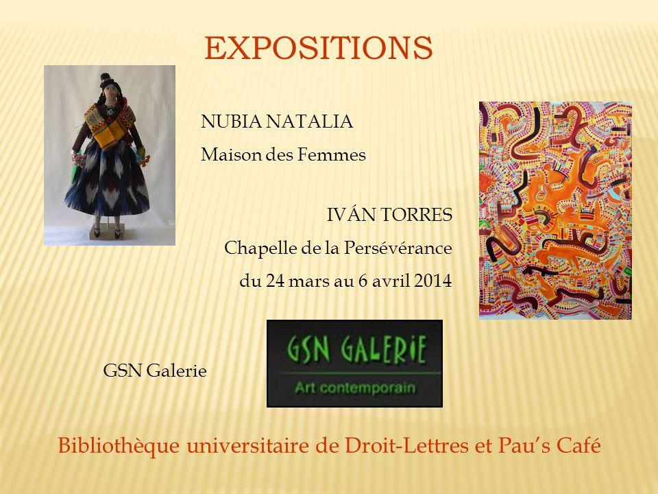 EXPOSITIONS GSN Galerie Bibliothèque universitaire de Droit-Lettres et Paus Café IVÁN TORRES Chapelle de la Persévérance du 24 mars au 6 avril 2014 NU