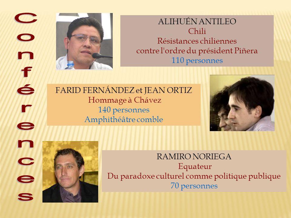 ALIHUÉN ANTILEO Chili Résistances chiliennes contre l'ordre du président Piñera 110 personnes FARID FERNÁNDEZ et JEAN ORTIZ Hommage à Chávez 140 perso