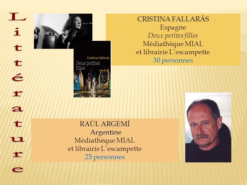 CRISTINA FALLARÁS Espagne Deux petites filles Médiathèque MIAL et librairie Lescampette 30 personnes RAÚL ARGEMÍ Argentine Médiathèque MIAL et librair