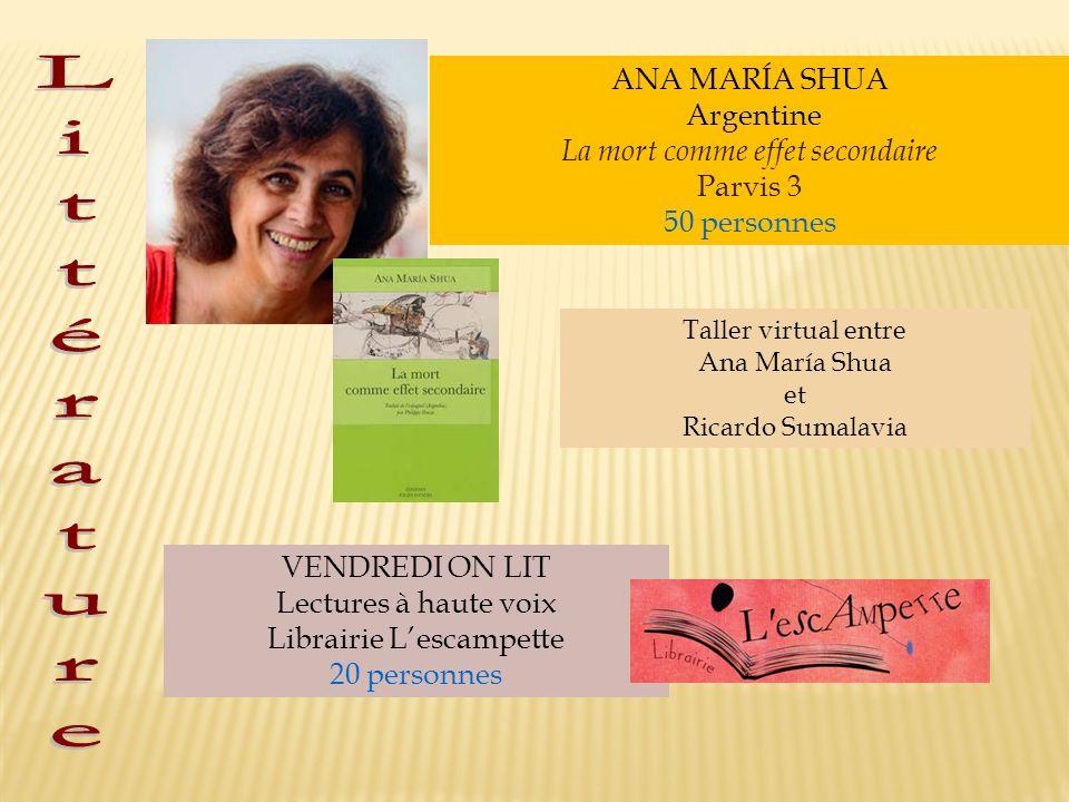 ANA MARÍA SHUA Argentine La mort comme effet secondaire Parvis 3 50 personnes VENDREDI ON LIT Lectures à haute voix Librairie Lescampette 20 personnes