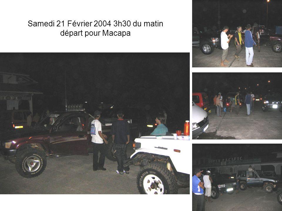 Samedi 21 Février 2004 3h30 du matin départ pour Macapa