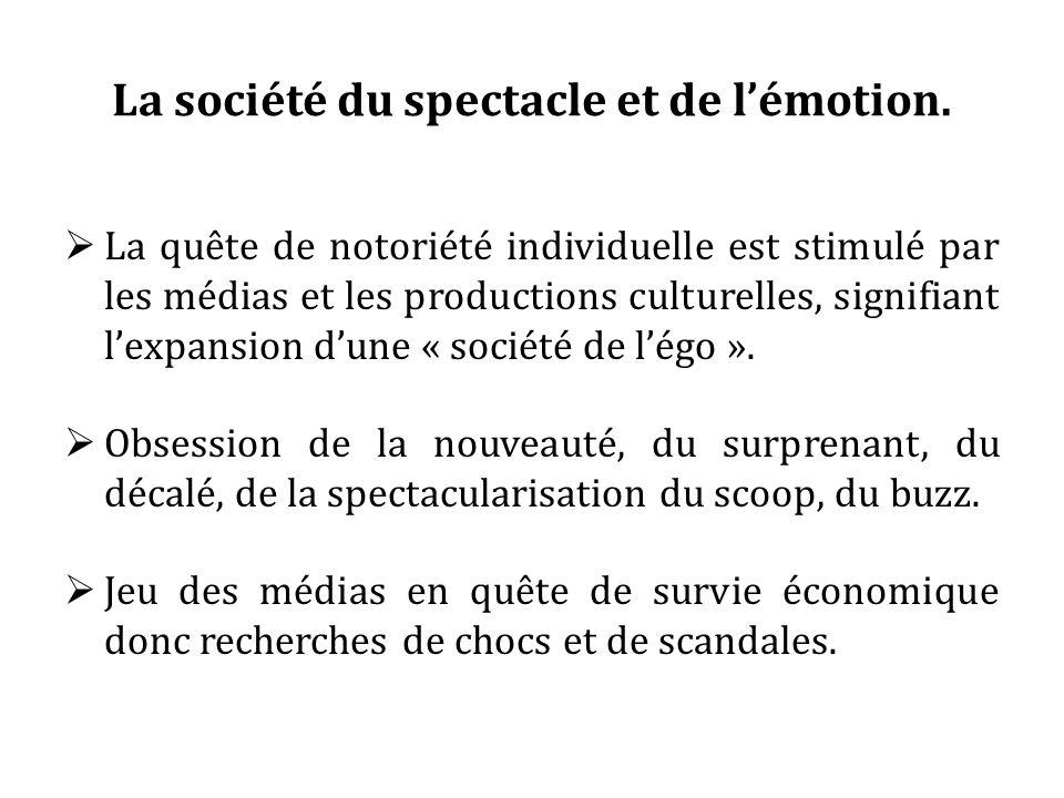 La société du spectacle et de lémotion.