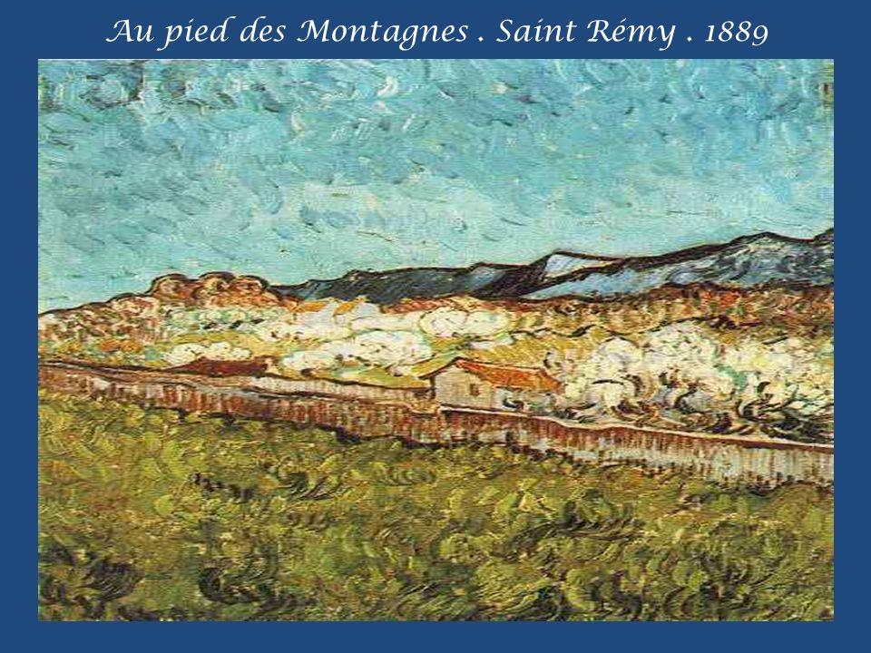 Au pied des Montagnes. Saint Rémy. 1889