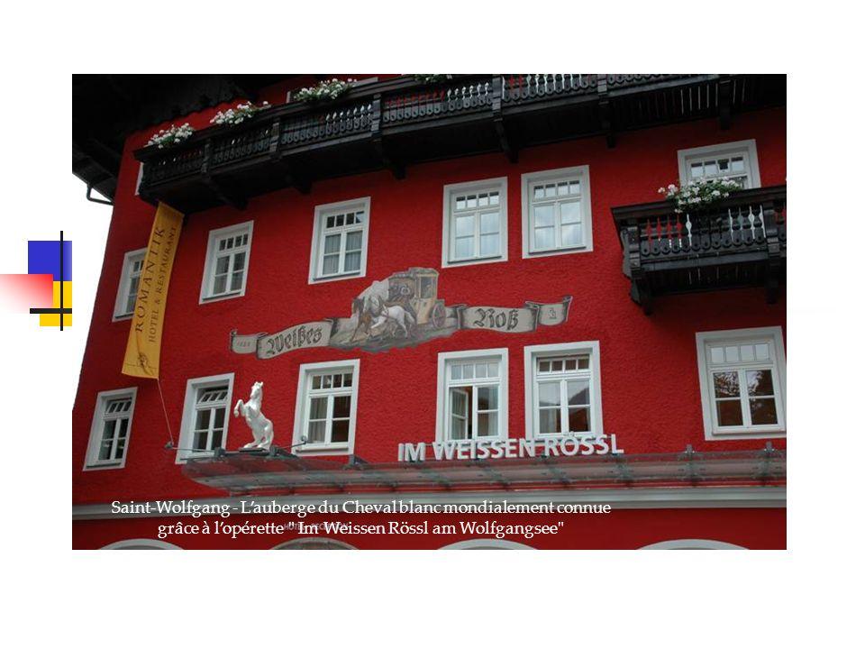 Saint-Wolfgang - Lauberge du Cheval blanc mondialement connue grâce à lopérette Im Weissen Rössl am Wolfgangsee