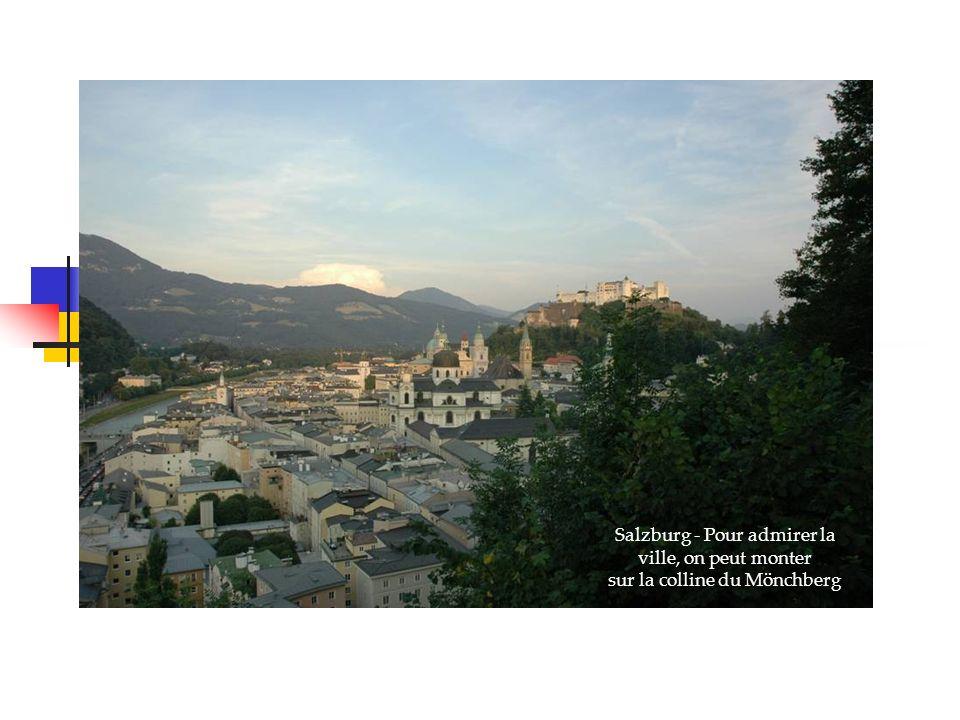 Salzburg - Pour admirer la ville, on peut monter sur la colline du Mönchberg