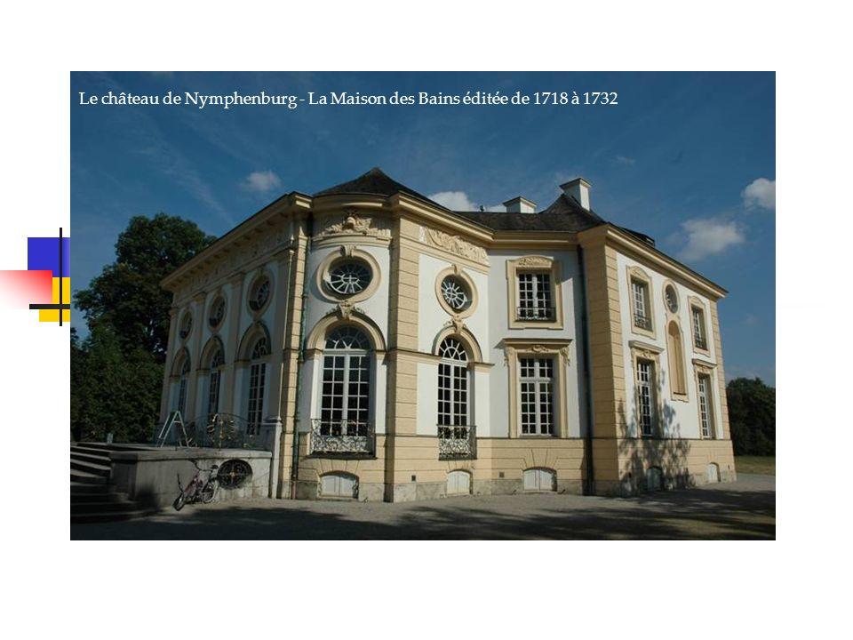 Le château de Nymphenburg - La Maison des Bains éditée de 1718 à 1732