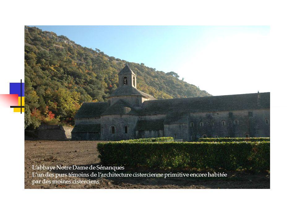 Labbaye Notre Dame de Sénanques Lun des purs témoins de larchitecture cistercienne primitive encore habitée par des moines cisterciens