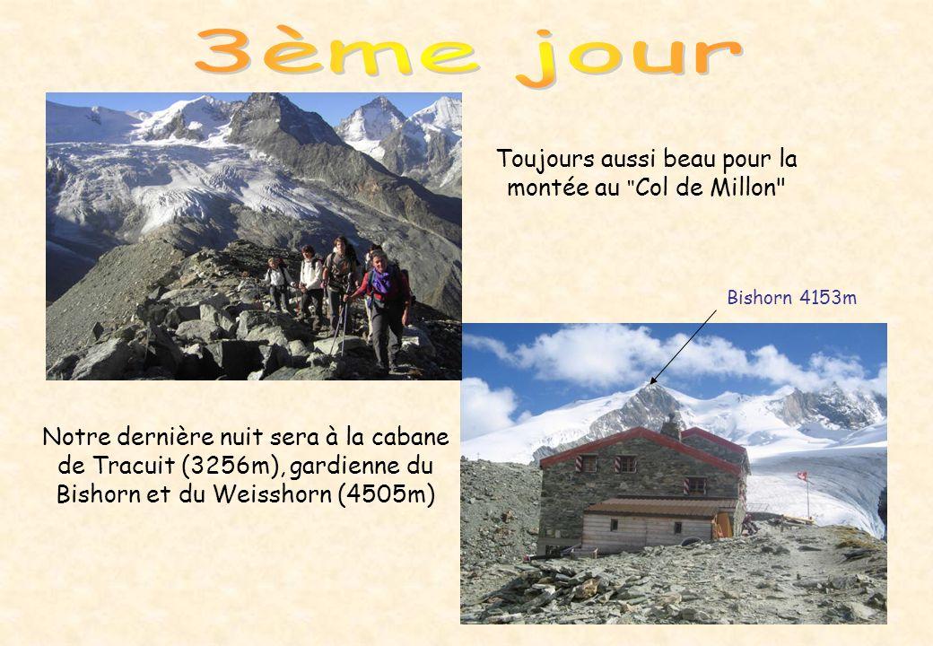 Toujours aussi beau pour la montée au Col de Millon Bishorn 4153m Notre dernière nuit sera à la cabane de Tracuit (3256m), gardienne du Bishorn et du Weisshorn (4505m)