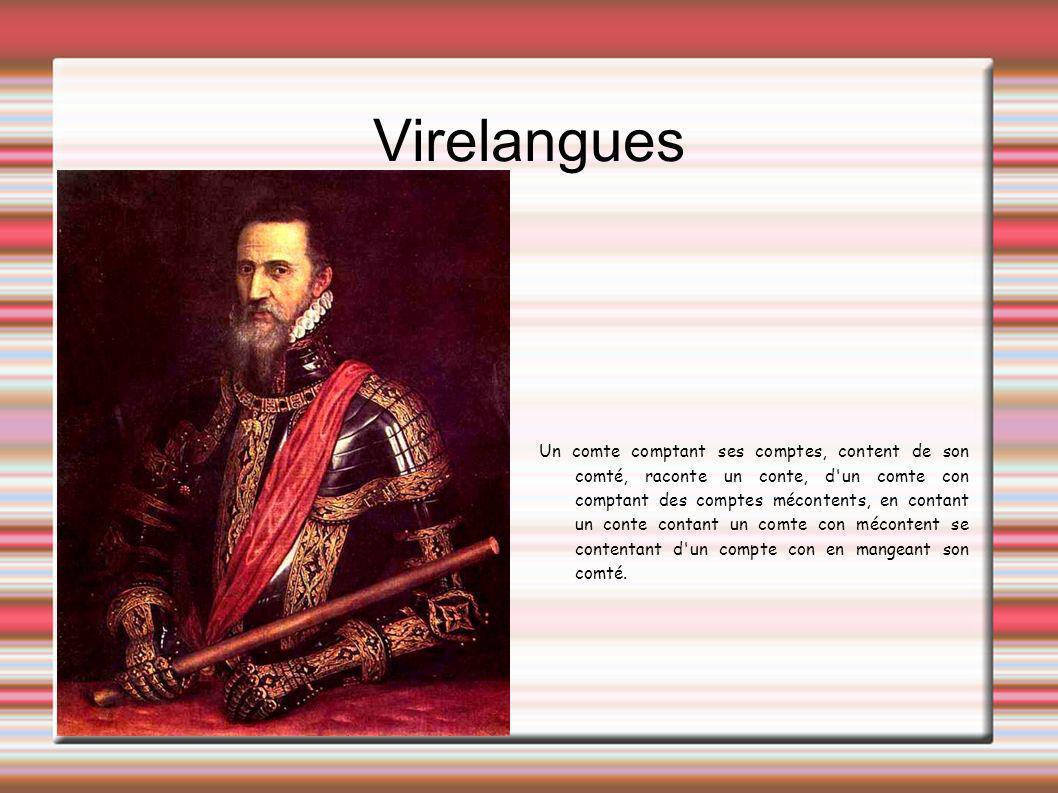 Virelangues Un comte comptant ses comptes, content de son comté, raconte un conte, d'un comte con comptant des comptes mécontents, en contant un conte
