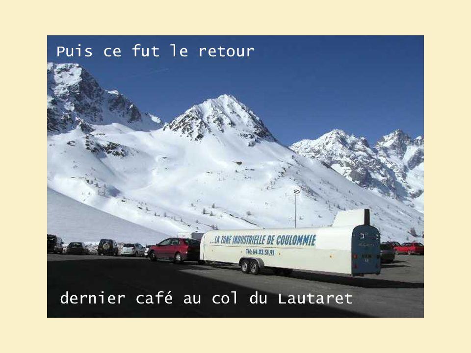 Puis ce fut le retour dernier café au col du Lautaret