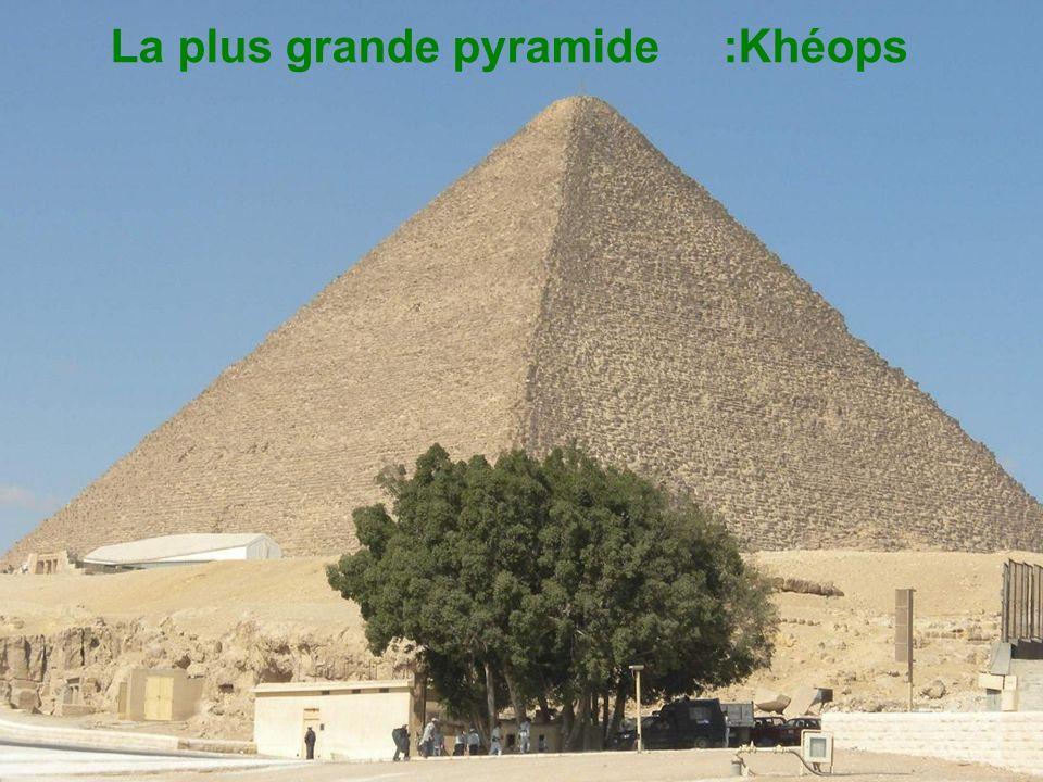 La plus grande pyramide :Khéops
