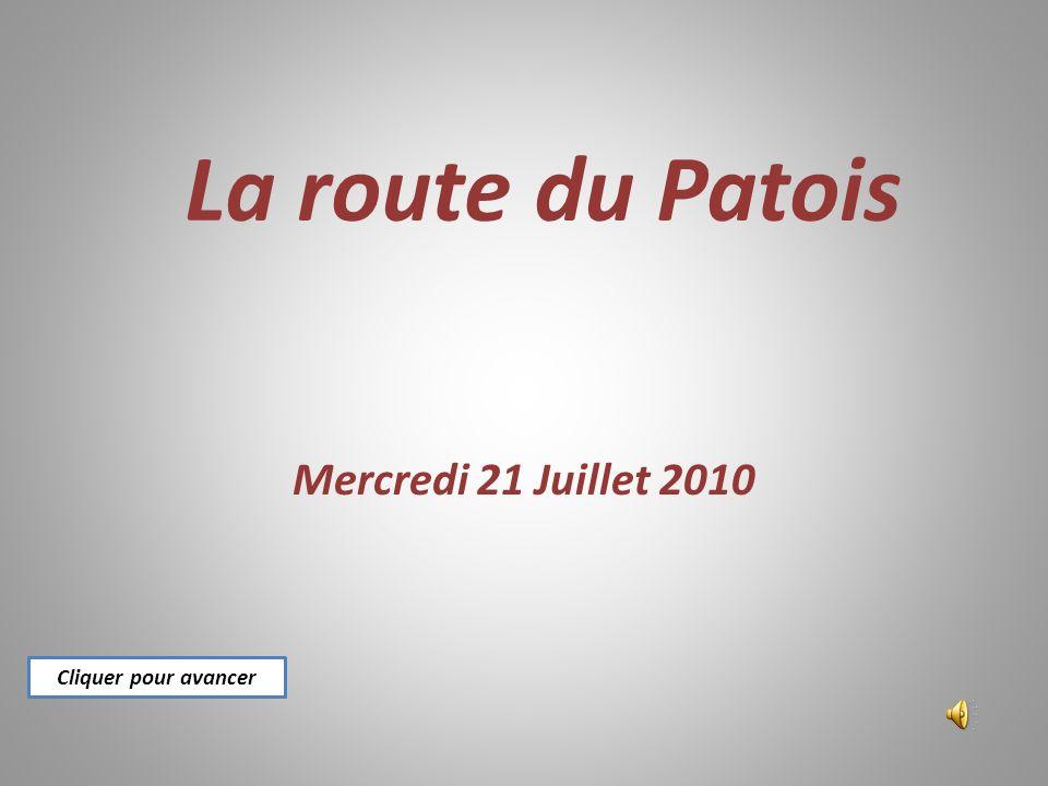 La route du Patois Mercredi 21 Juillet 2010 Cliquer pour avancer