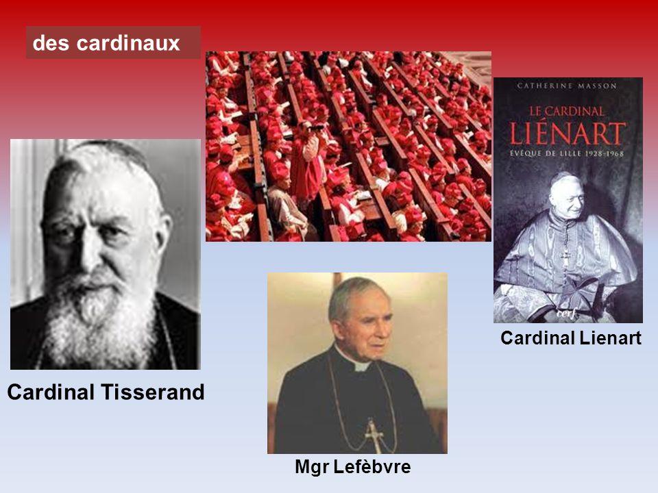 des cardinaux Cardinal Tisserand Cardinal Lienart Mgr Lefèbvre