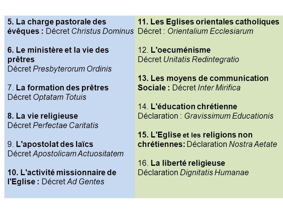 5. La charge pastorale des évêques : Décret Christus Dominus 6. Le ministère et la vie des prêtres Décret Presbyterorum Ordinis 7. La formation des pr