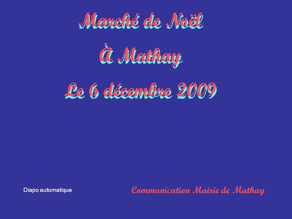 Marché de Noël À Mathay Le 6 décembre 2009 Marché de Noël À Mathay Le 6 décembre 2009 Communication Mairie de Mathay Diapo automatique