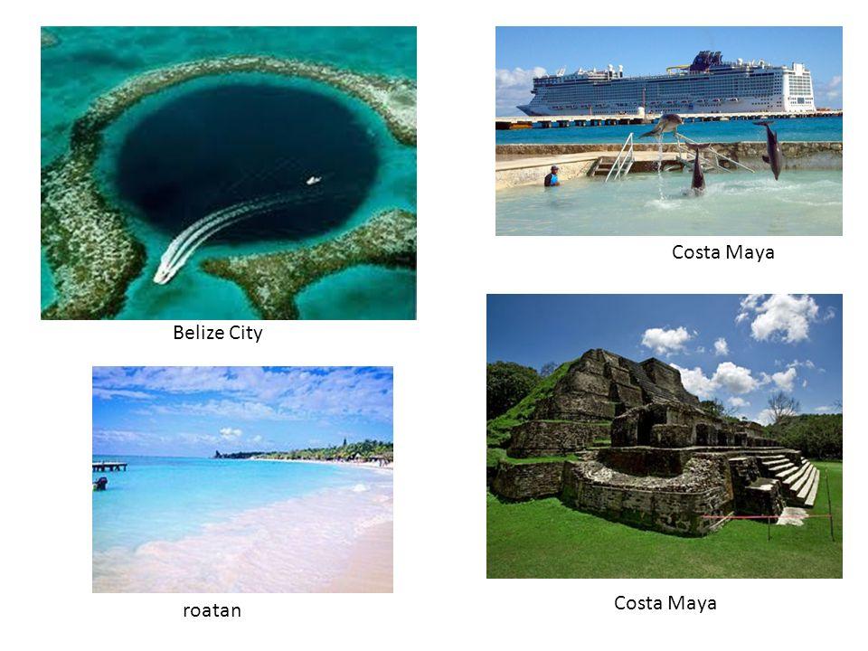 Belize City Costa Maya roatan