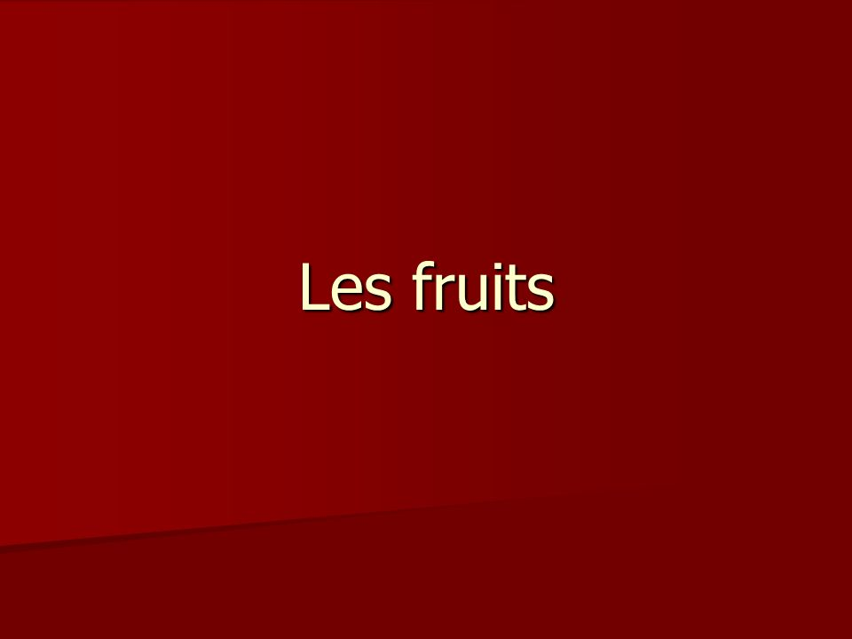 les fruits en létat a/plantes tiges : angélique, rhubarbe b/fruits frais les plus courants : abricot, airelle, cassis, cerise, coing, figue, fraise, framboise, groseille, melon, mûre, pastèque, pêche, poire, pomme, potiron, prune, raisin c/agrumes : bergamote, cédrat, citron, citron vert, mandarine, orange, pamplemousse d/fruits exotiques : ananas, anone, avocat, banane, cabosse, café, carambole, datte, goyave, grenade, fruits de la passion, kaki, kiwi, litchi, mangoustan, mangue, nèfle, noix de coco, papaye, ramboutan, sapotille, thé, vanille