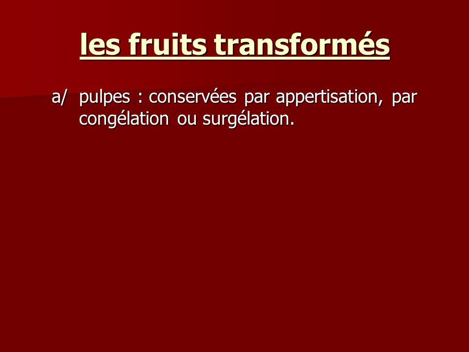 a/pulpes : conservées par appertisation, par congélation ou surgélation.