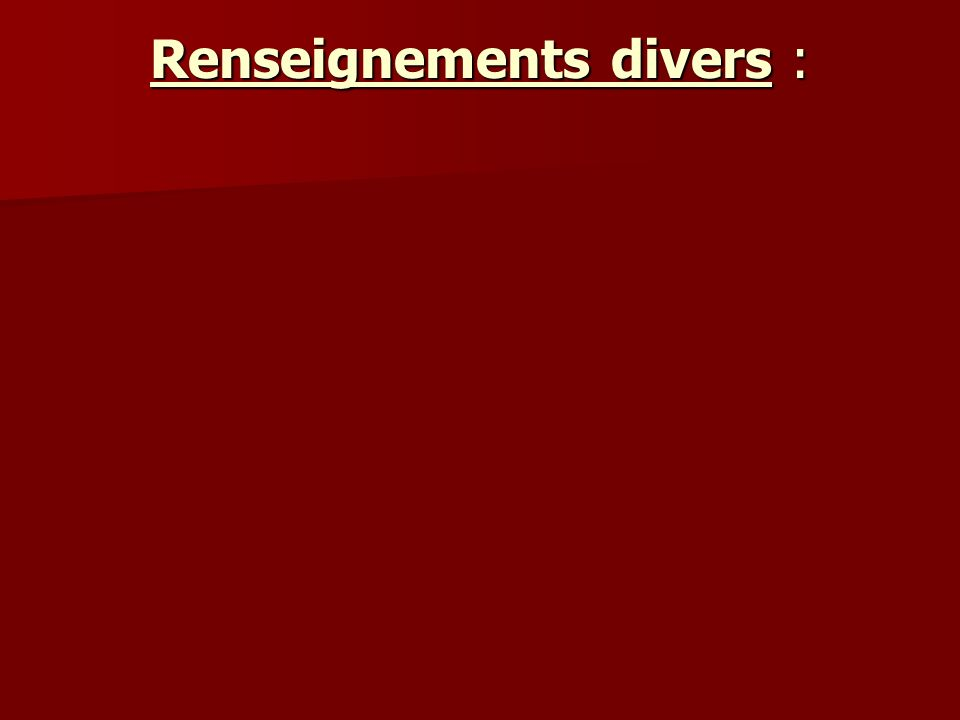 Renseignements divers :