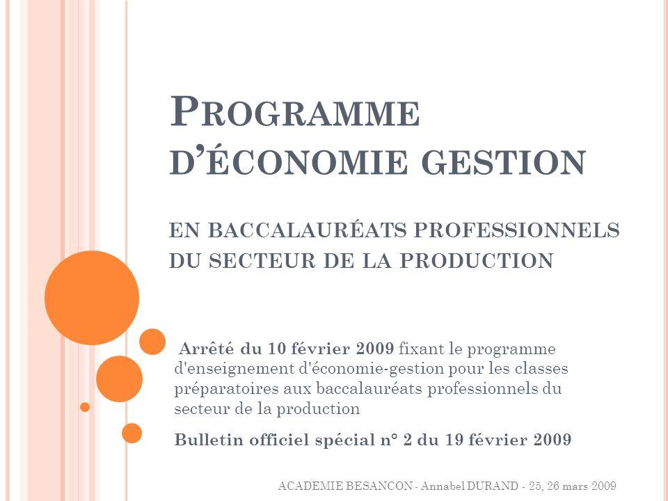 P ROGRAMME D ÉCONOMIE GESTION EN BACCALAURÉATS PROFESSIONNELS DU SECTEUR DE LA PRODUCTION Arrêté du 10 février 2009 fixant le programme d'enseignement