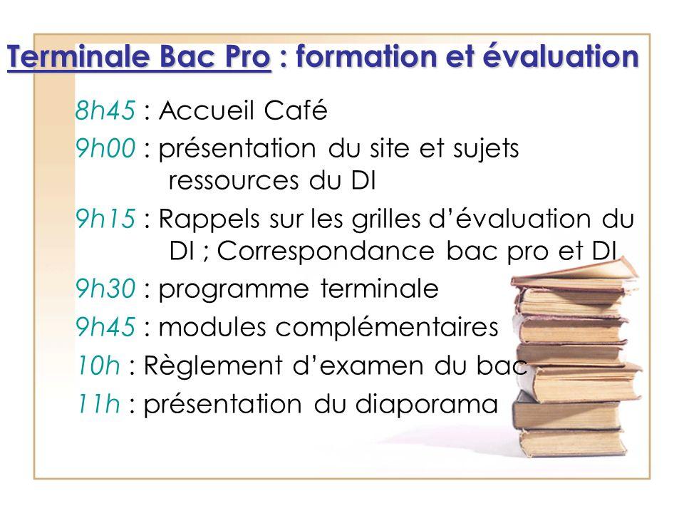8h45 : Accueil Café 9h00 : présentation du site et sujets ressources du DI 9h15 : Rappels sur les grilles dévaluation du DI ; Correspondance bac pro e