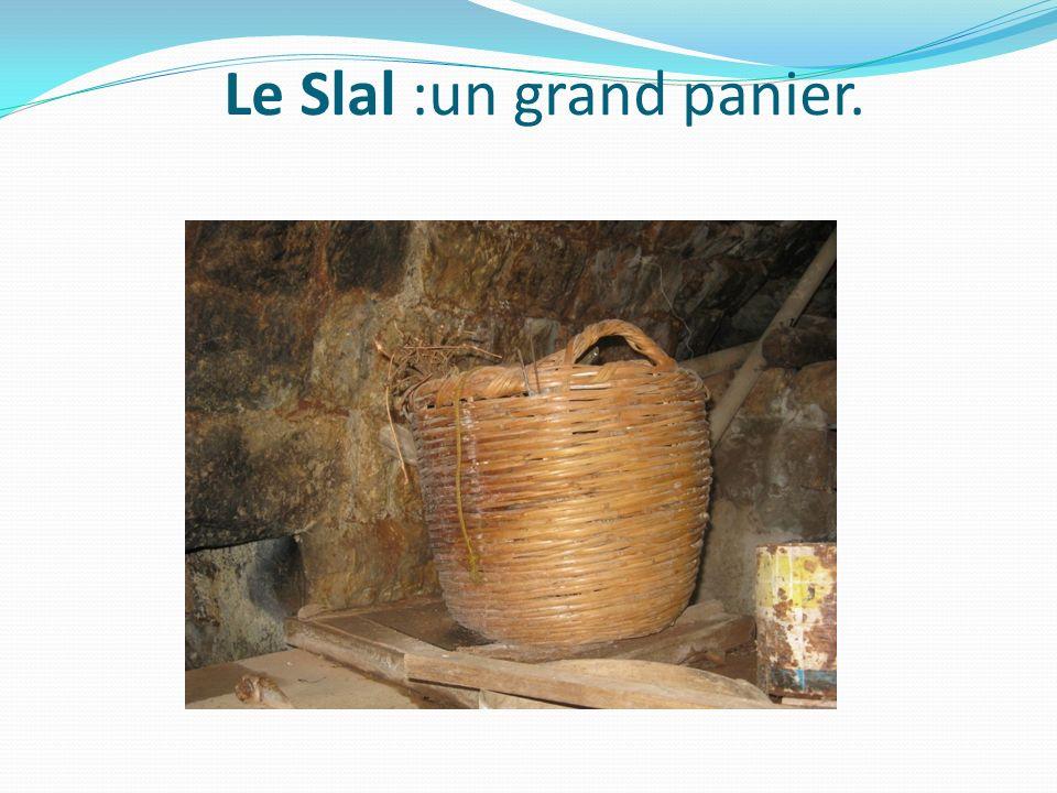 Le Slal :un grand panier.