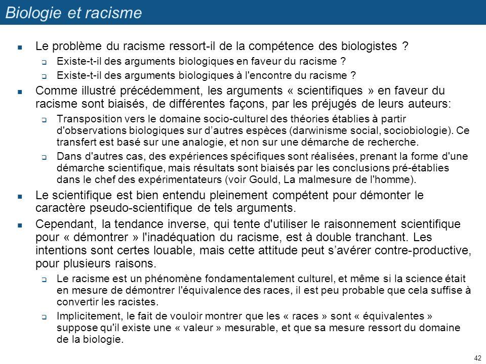 Biologie et racisme Le problème du racisme ressort-il de la compétence des biologistes ? Existe-t-il des arguments biologiques en faveur du racisme ?