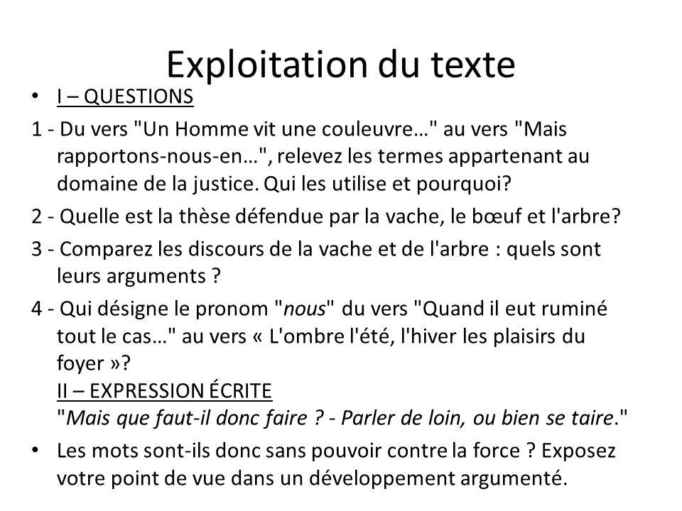 Exploitation du texte I – QUESTIONS 1 - Du vers Un Homme vit une couleuvre… au vers Mais rapportons-nous-en… , relevez les termes appartenant au domaine de la justice.