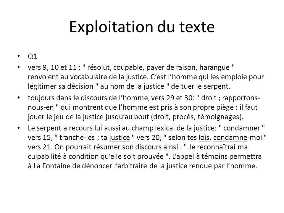 Exploitation du texte Q1 vers 9, 10 et 11 : résolut, coupable, payer de raison, harangue renvoient au vocabulaire de la justice.