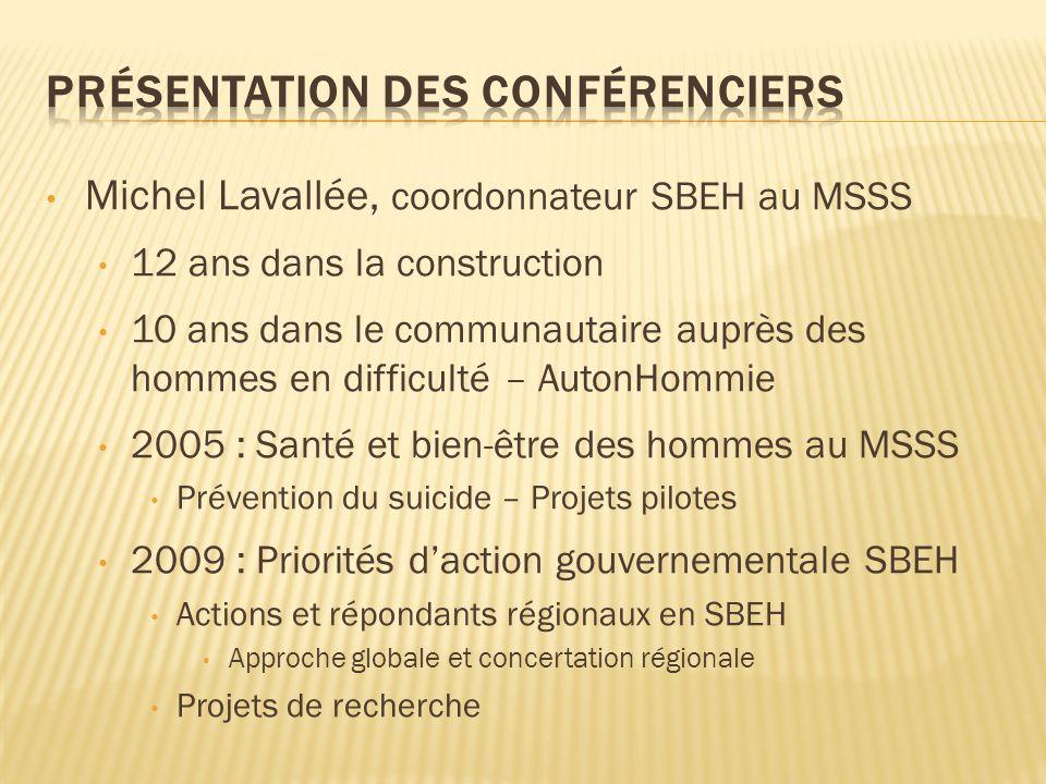 Michel Lavallée, coordonnateur SBEH au MSSS 12 ans dans la construction 10 ans dans le communautaire auprès des hommes en difficulté – AutonHommie 200
