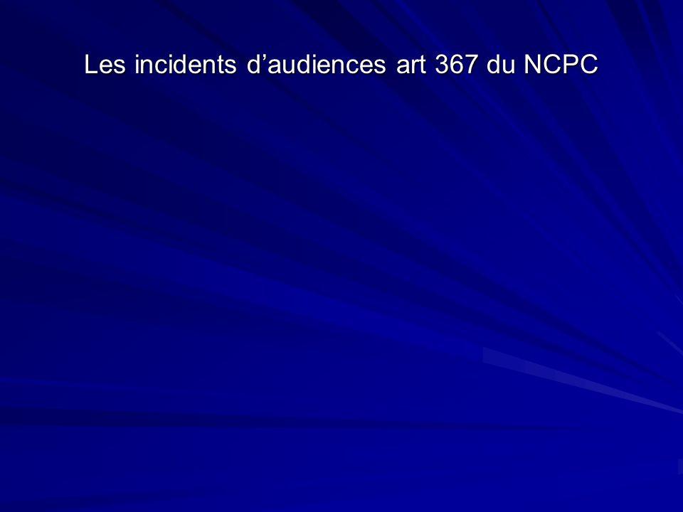 Les incidents daudiences art 367 du NCPC