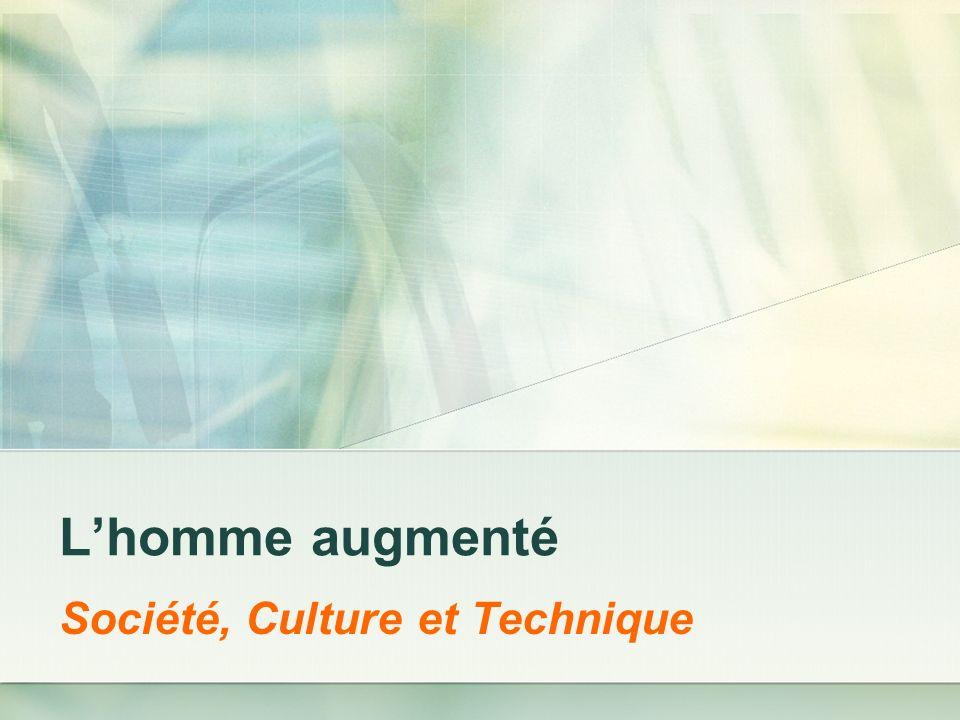 Lhomme augmenté Société, Culture et Technique