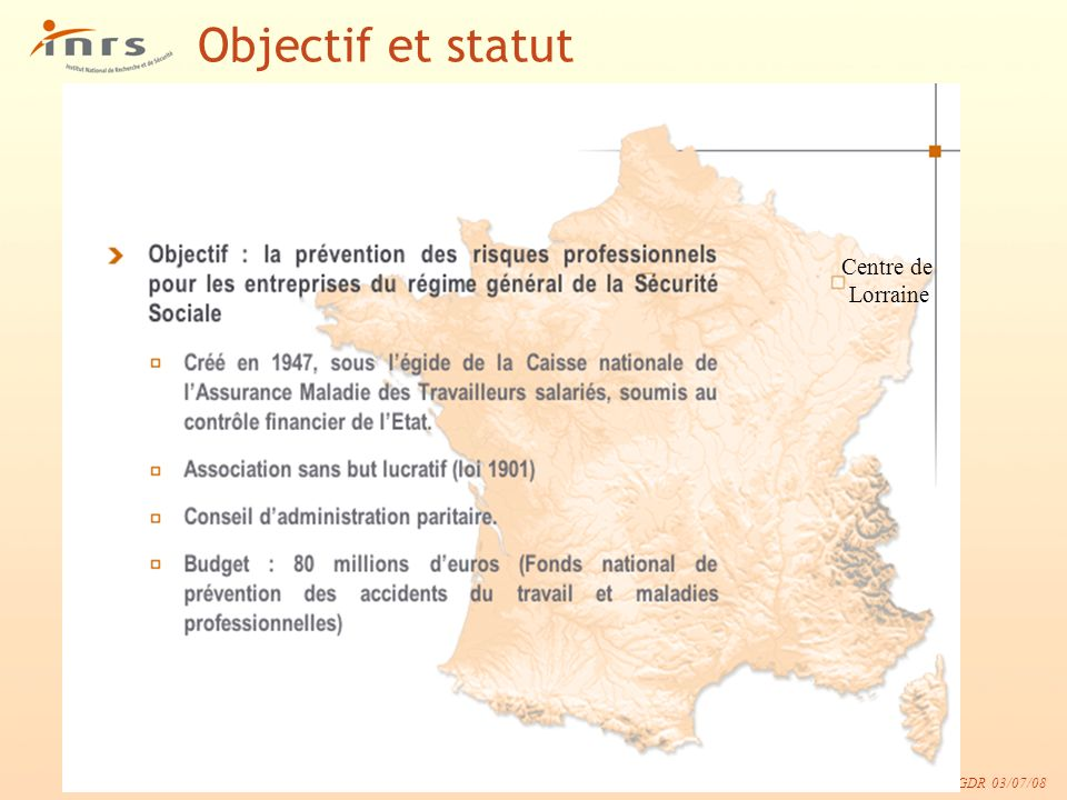 Journées dété GDR 03/07/08 Objectif et statut Centre de Lorraine