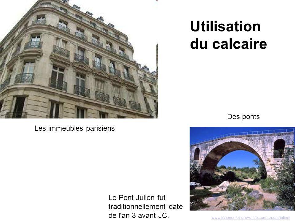 Utilisation du calcaire www.avignon-et-provence.com/.../pont-julien/ Le Pont Julien fut traditionnellement daté de l'an 3 avant JC. Les immeubles pari