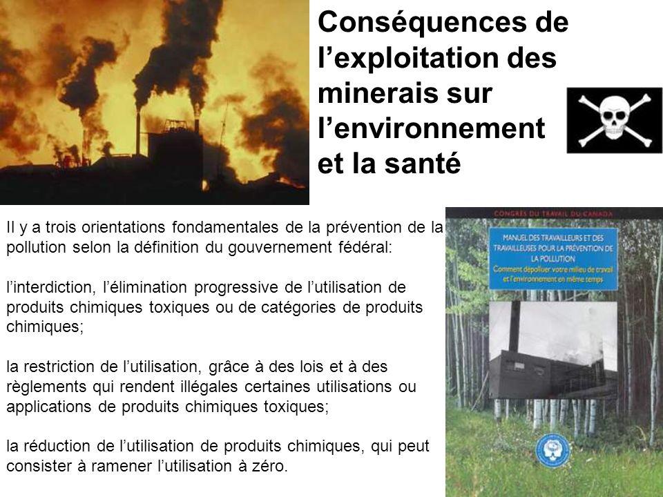 Il y a trois orientations fondamentales de la prévention de la pollution selon la définition du gouvernement fédéral: linterdiction, lélimination prog