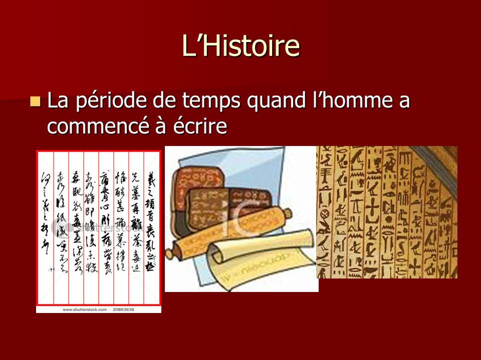 LHistoire La période de temps quand lhomme a commencé à écrire La période de temps quand lhomme a commencé à écrire