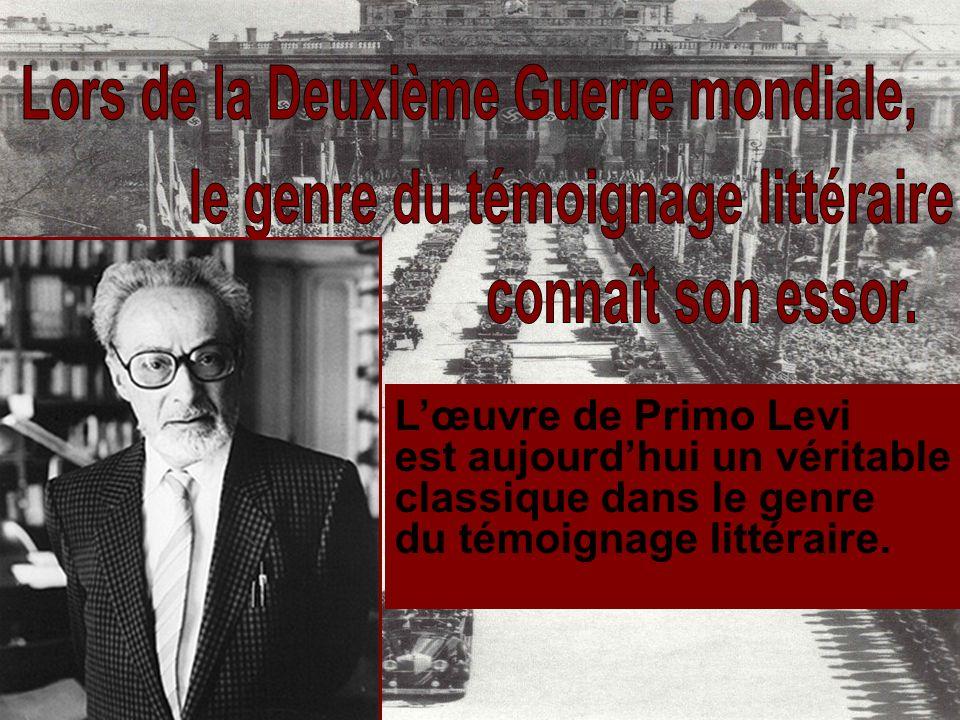 Lœuvre de Primo Levi est aujourdhui un véritable classique dans le genre du témoignage littéraire.