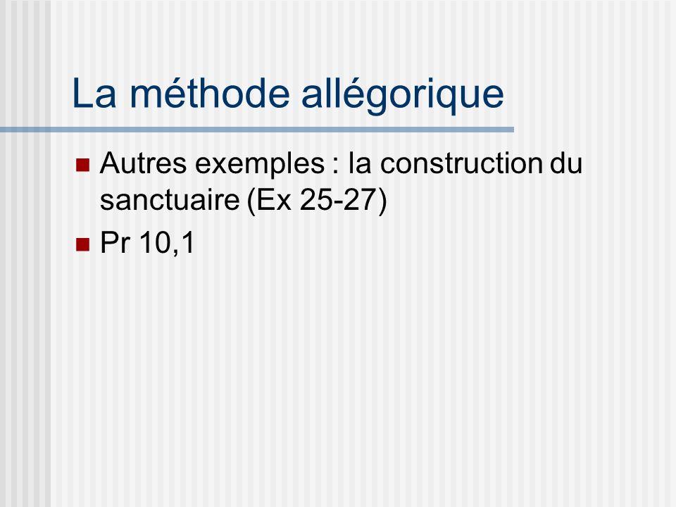 La méthode allégorique Autres exemples : la construction du sanctuaire (Ex 25-27) Pr 10,1