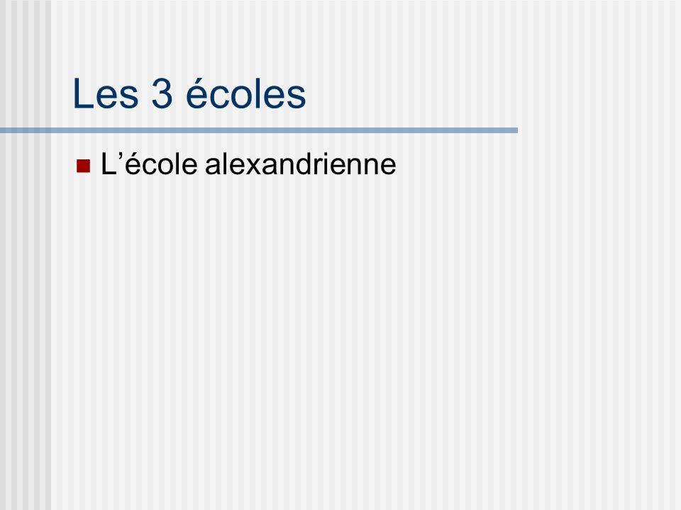 Les 3 écoles Lécole alexandrienne