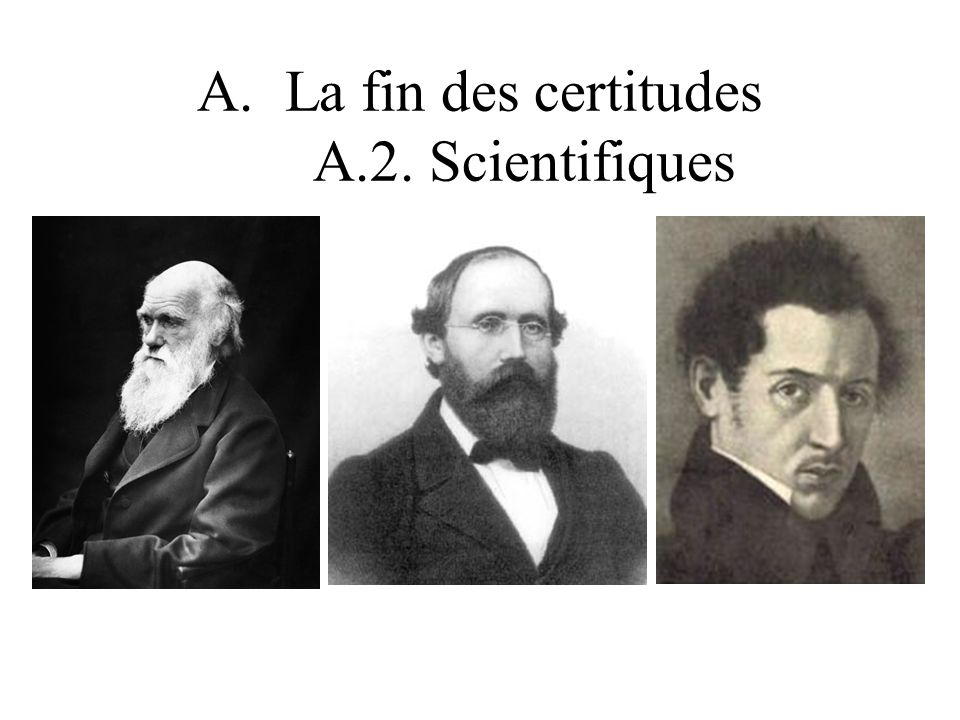 A.La fin des certitudes A.2. Scientifiques