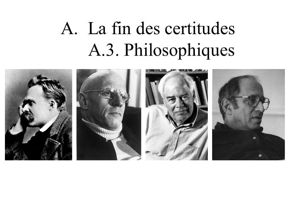 A.La fin des certitudes A.3. Philosophiques