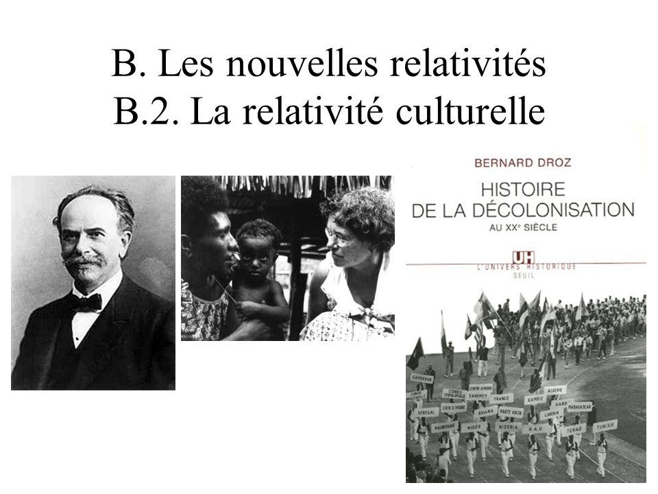 B. Les nouvelles relativités B.2. La relativité culturelle