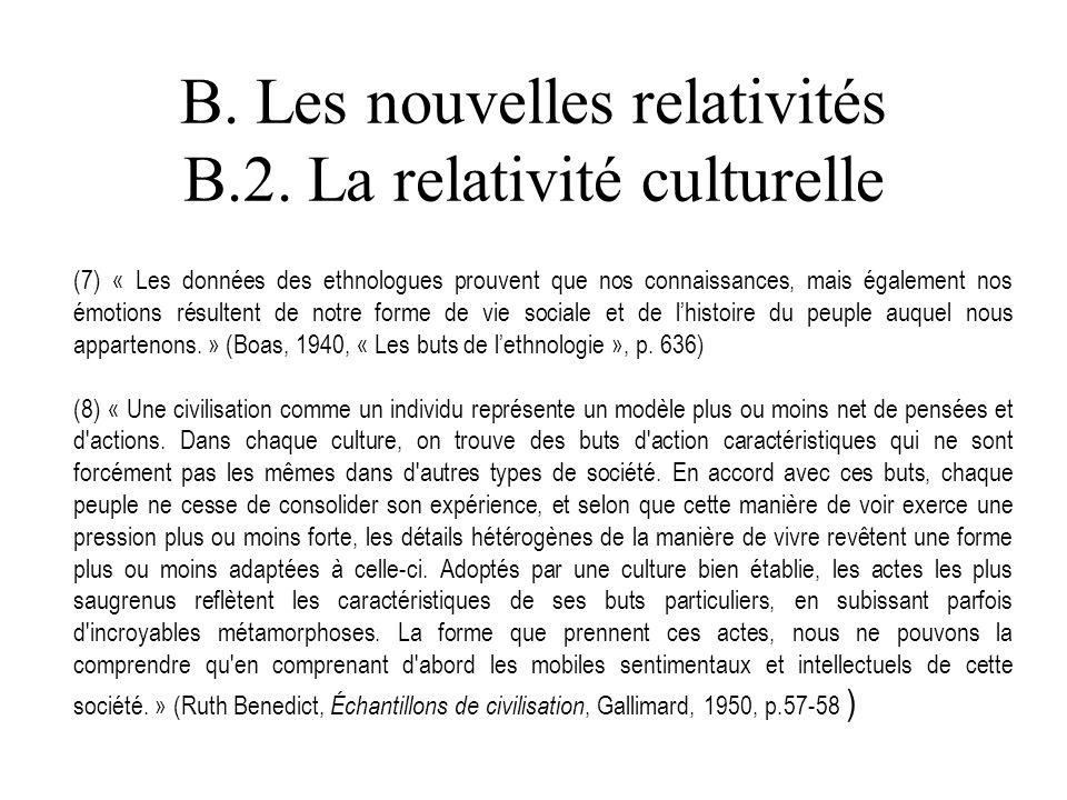 B. Les nouvelles relativités B.2. La relativité culturelle (7) « Les données des ethnologues prouvent que nos connaissances, mais également nos émotio