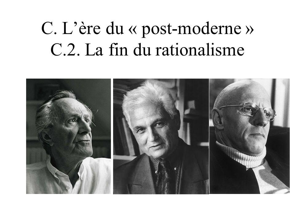 C. Lère du « post-moderne » C.2. La fin du rationalisme