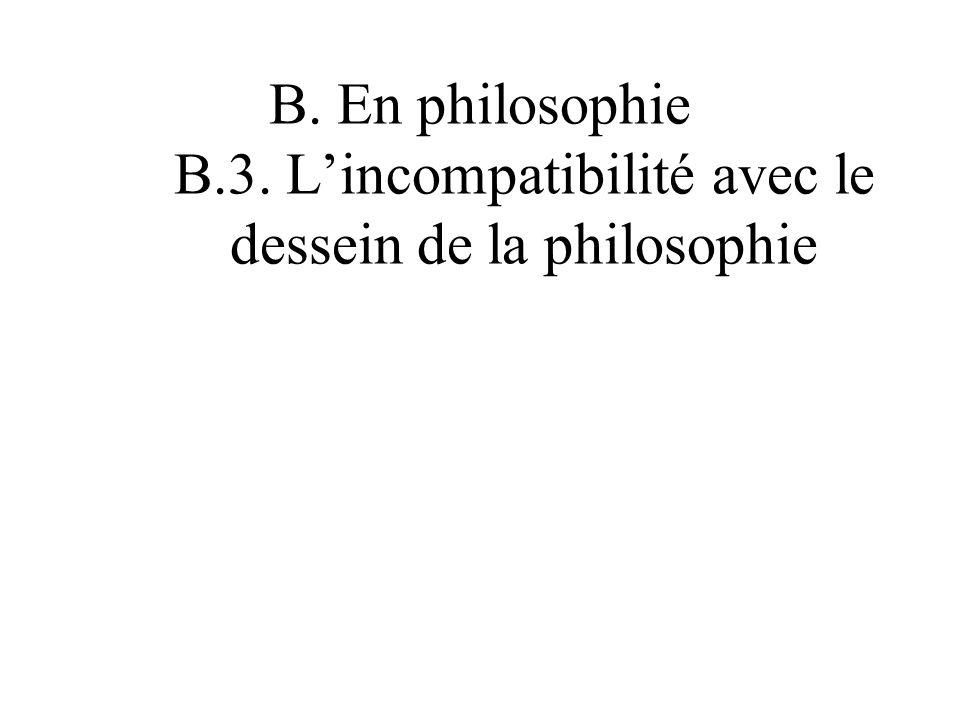 B. En philosophie B.3. Lincompatibilité avec le dessein de la philosophie