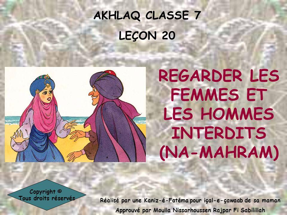 AKHLAQ CLASSE 7 LEÇON 20 Réalisé par une Kaniz-é-Fatéma pour içal-e-çawaab de sa maman Approuvé par Moulla Nissarhoussen Rajpar Fi Sabilillah Copyrigh