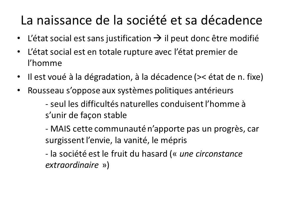 La naissance de la société et sa décadence Létat social est sans justification il peut donc être modifié Létat social est en totale rupture avec létat