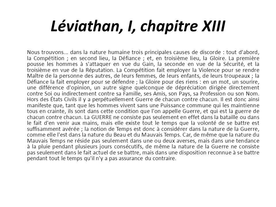 Léviathan, I, chapitre XIII Nous trouvons... dans la nature humaine trois principales causes de discorde : tout d'abord, la Compétition ; en second li